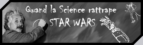 Quand la science rattrape Star Wars!