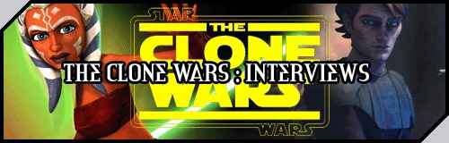 The Clone Wars : Interviews