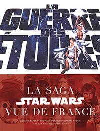La Guerre des étoiles : la saga Star Wars vue de France