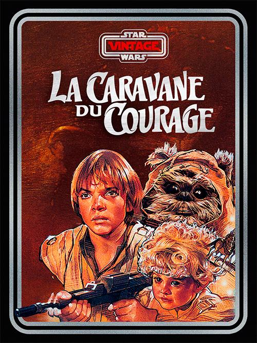 Ewoks La Caravane du Courage