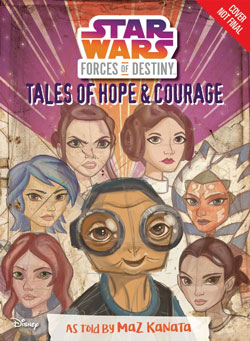 Star Wars: Forces of Destiny: Tales of Hope and Courage
