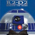 R2D2 Beneath the Dome