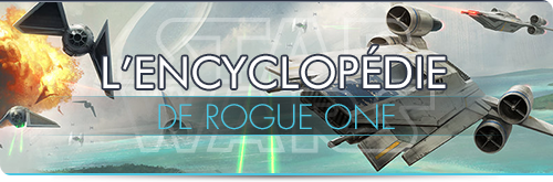L'Encyclopédie Rogue One