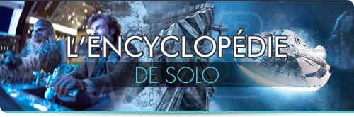 L'Encyclopédie Solo: A Star Wars Story