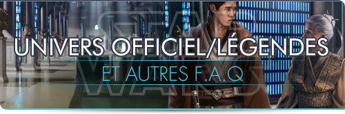 Univers Officiel/Legends et autres F.A.Q