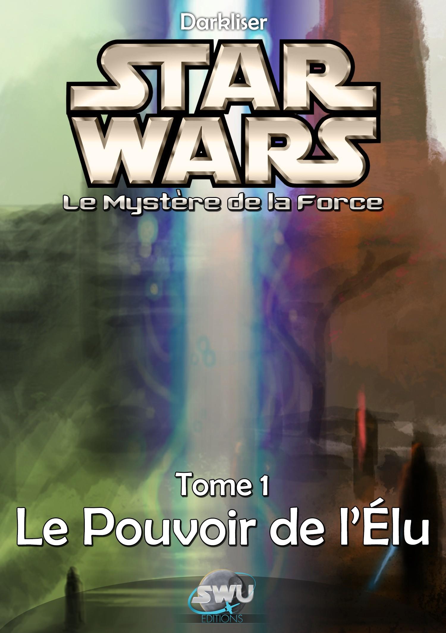 Le Mystère de la Force - Tome 1 - Le Pouvoir de l'Élu