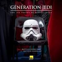 Génération Jedi - Sur les traces de George Lucas